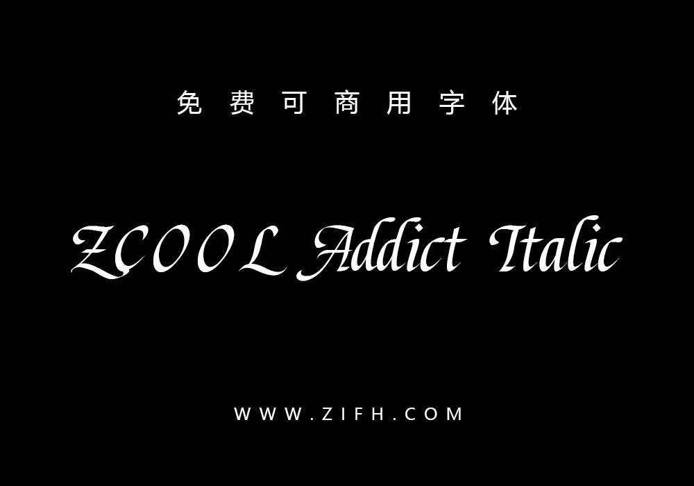 站酷意大利体ZCOOL Addict Italic:免费可商用西文字体下载